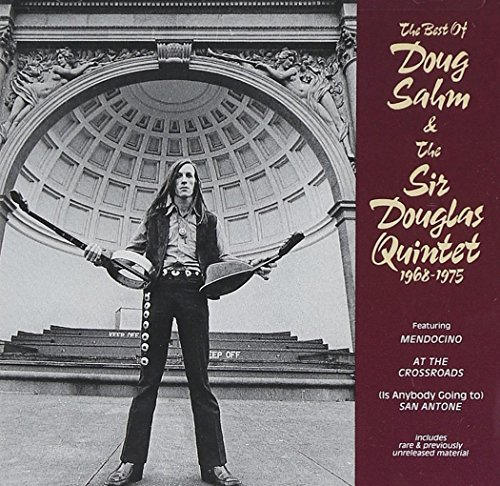 Doug & Sir Douglas Quinte Sahm Best Of Doug Sahm & Sir Dougla