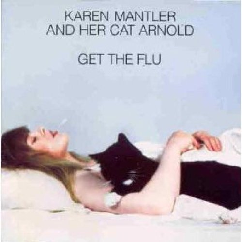 Karen Mantler Get The Flu