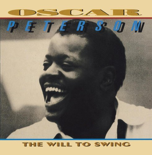 Oscar Peterson Will To Swing