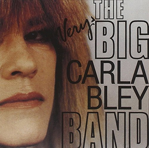 Bley Carla Very Big Carla Bley Band