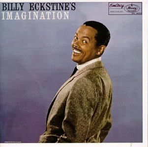 Billy Eckstine Billy Eckstine's Imagination