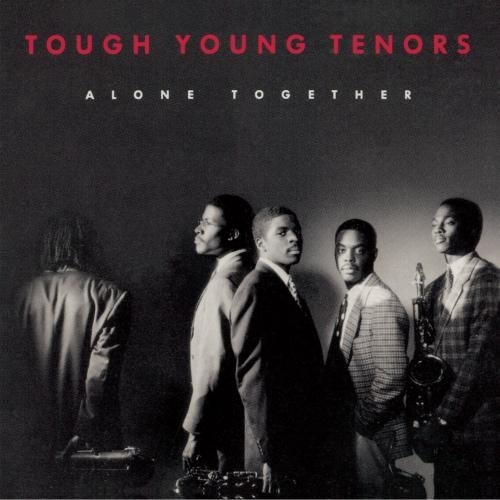 Tough Young Tenors Alone Together