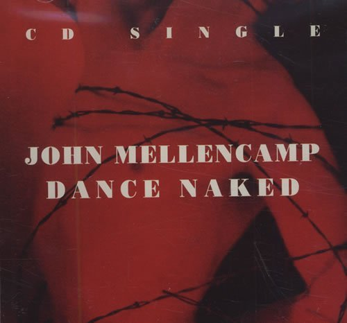 John Mellencamp Dance Naked