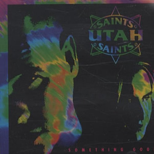 Utah Saints Something Good