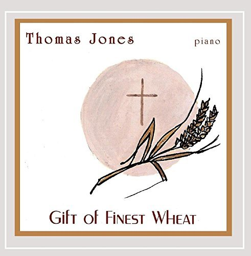 Thomas Jones Gift Of Finest Wheat