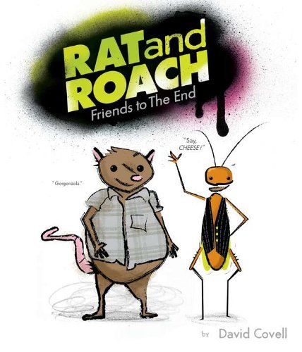 David Covell Rat And Roach Friends To The End