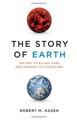 Robert M. Hazen The Story Of Earth The First 4.5 Billion Years From Stardust To Liv