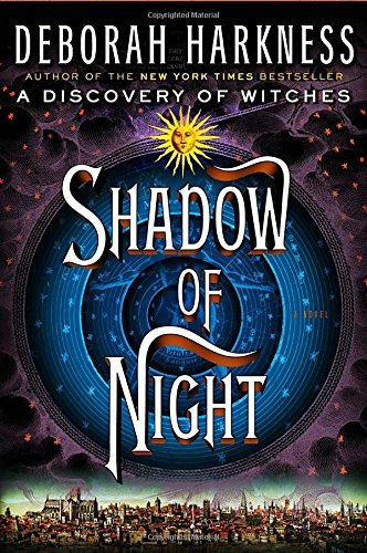 Deborah Harkness Shadow Of Night