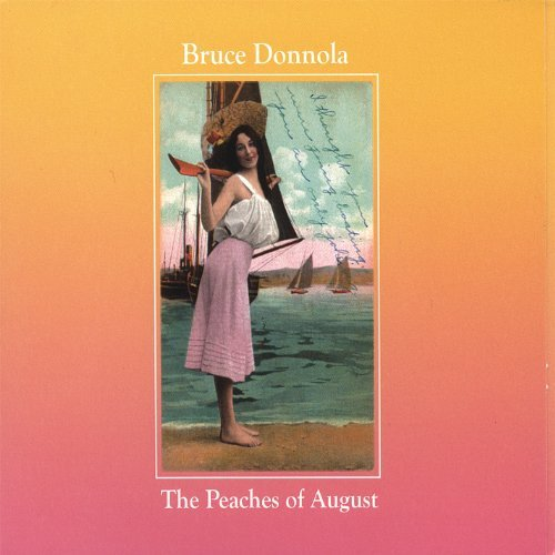 Bruce Donnola Peaches Of August