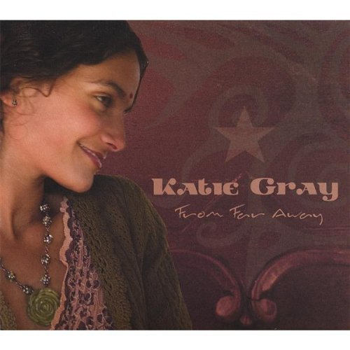 Katie Gray From Far Away