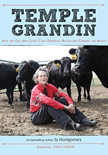 Sy Montgomery Temple Grandin How The Girl Who Loved Cows Embraced Autism And C