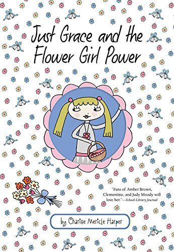 Charise Mericle Harper Just Grace And The Flower Girl Power