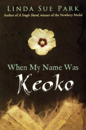 Linda Sue Park When My Name Was Keoko