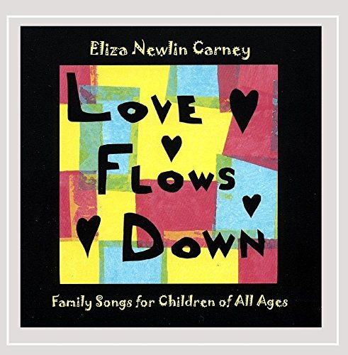 Eliza Newlin Carney Love Flows Down