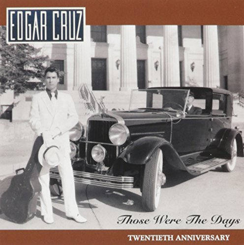 Edgar Cruz Those Were The Days