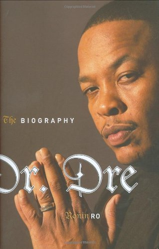 Ro Ronin Dr. Dre The Biography