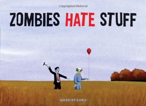 Greg Stones Zombies Hate Stuff