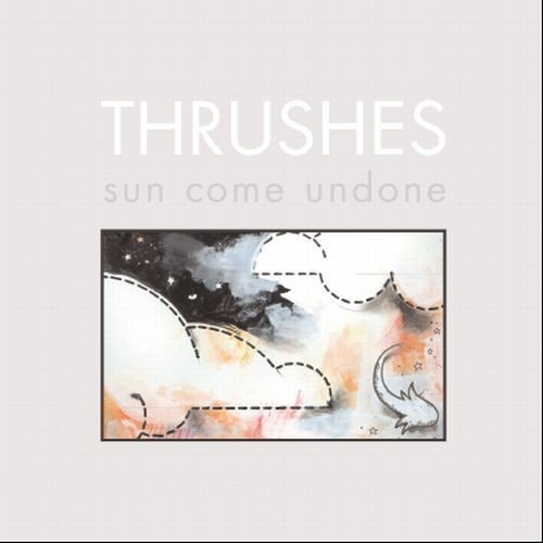 Thrushes Sun Come Undone Lmtd Ed.