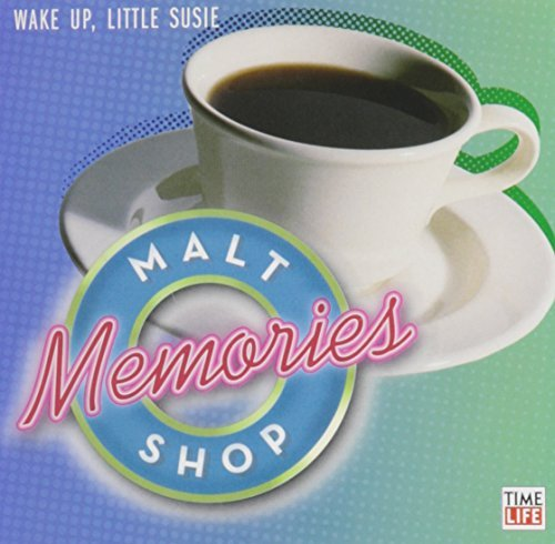 Malt Shop Memories Wake Up Little Susie