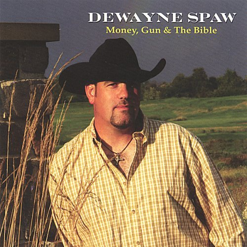 Dewayne Spaw Money Gun & The Bible