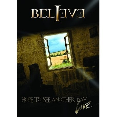 Believe Hope To See Another Day Live Incl. Bonus CD