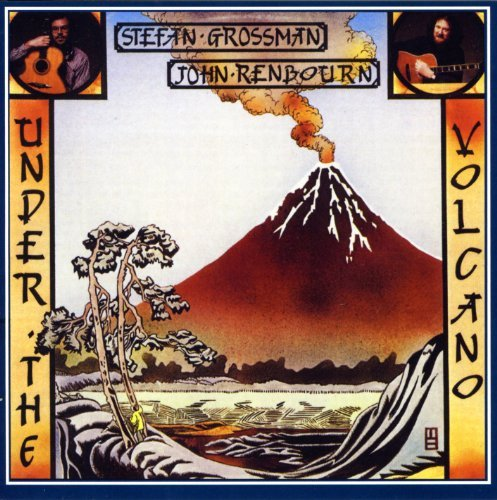 John & Stefan Grossma Renbourn Under The Volcano
