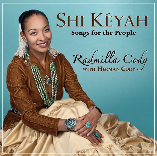 Radmilla Cody Shi Keyah Songs For The Peopl