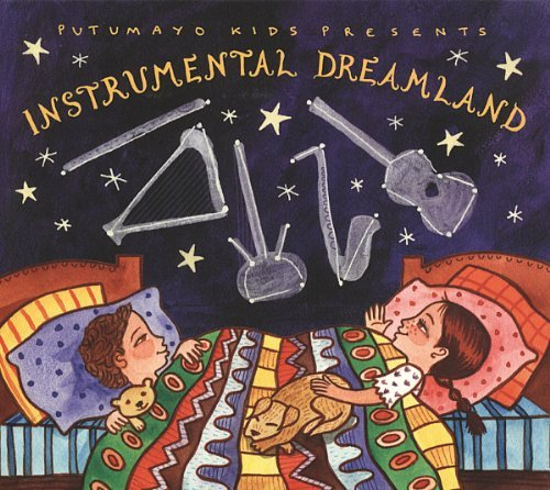 Putumayo Kids Presents Instrumental Dreamland Putumayo Kids Presents