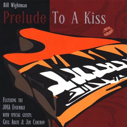 Bill Wightman Prelude To A Kiss