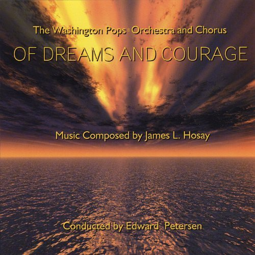Washington Pops Orchestra & Ch James L. Hosay Of Dreams & Co