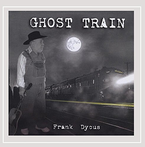 Frank Dycus Ghost Train