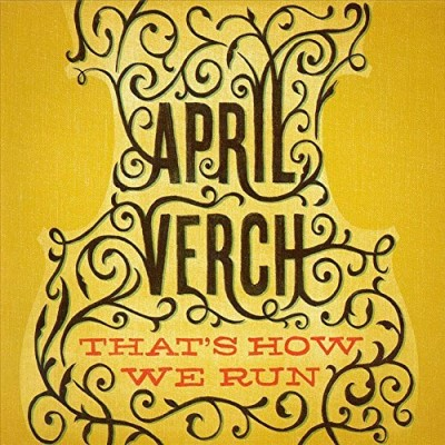 April Verch That's How We Run