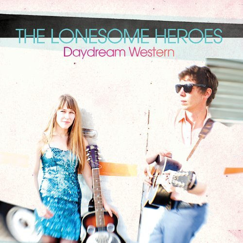 Lonesome Heroes Daydream Western