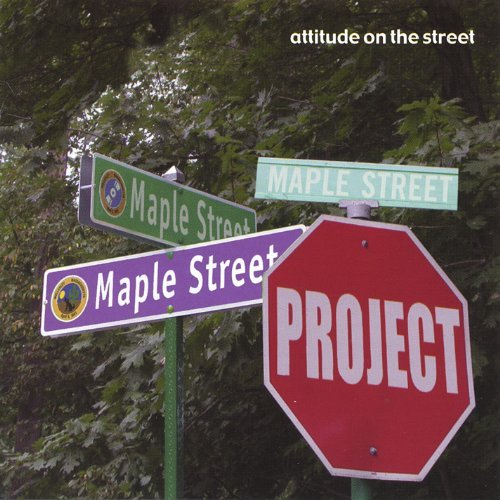 Maple Street Project Attitude On The Street