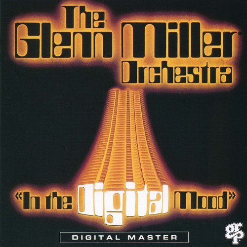 Glenn Miller Aaf Orchestra In The Digital Mood