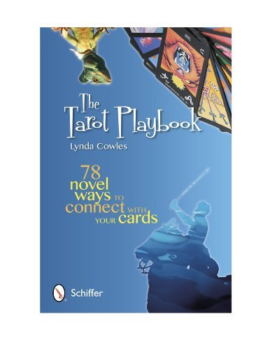 Lynda Cowles The Tarot Playbook 78 Novel Ways To Connect With Your Cards