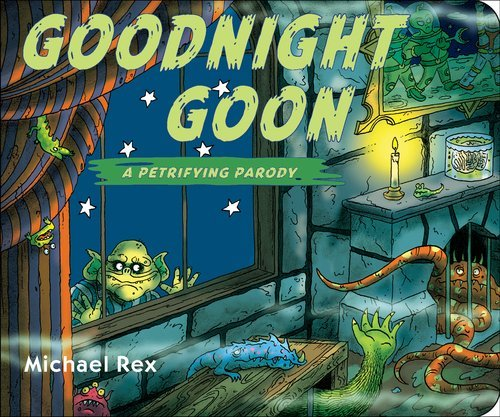 Michael Rex Goodnight Goon A Petrifying Parody