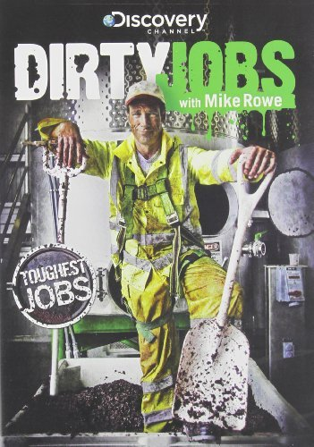Dirty Jobs Dirty Jobs Toughest Jobs Tv14