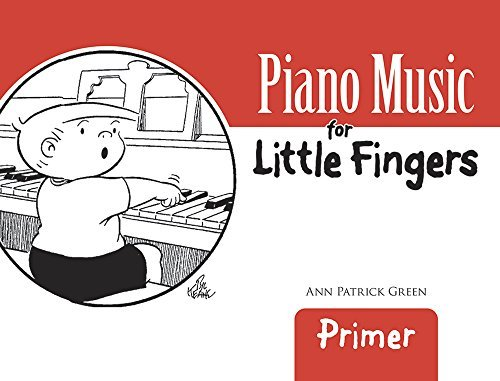 Ann Patrick Green Piano Music For Little Fingers Primer
