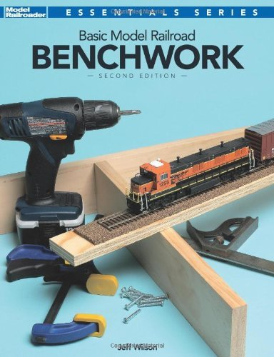 Jeff Wilson Basic Model Railroad Benchwork 2nd Edition 0002 Edition;