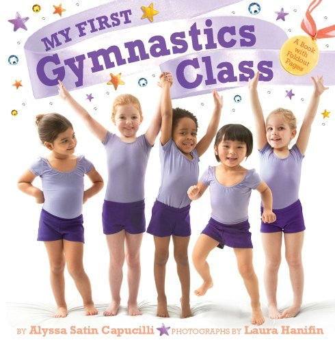 Alyssa Satin Capucilli My First Gymnastics Class A Book With Foldout Pages