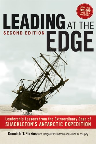 Dennis N. T. Perkins Leading At The Edge Leadership Lessons From The Extraordinary Saga Of 0002 Edition;