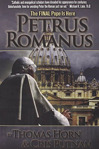 Thomas Horn Petrus Romanus The Final Pope Is Here