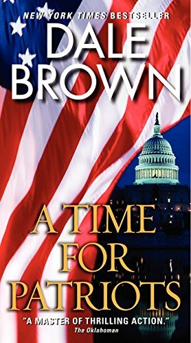 Dale Brown A Time For Patriots