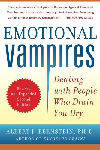 Albert Bernstein Emotional Vampires Dealing With People Who Drain You Dry 0002 Edition;revised Expand