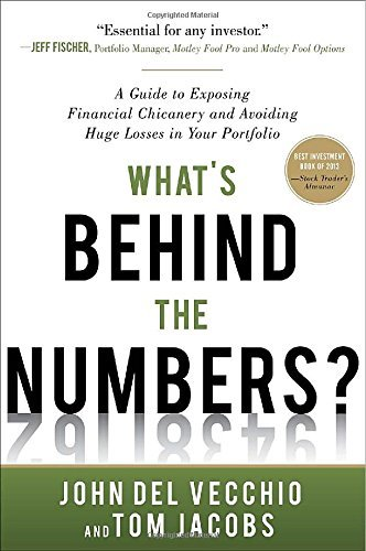 John Del Vecchio What's Behind The Numbers? A Guide To Exposing Financial Chicanery And Avoid