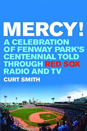 Curt Smith Mercy! A Celebration Of Fenway Park's Centennial Told Th