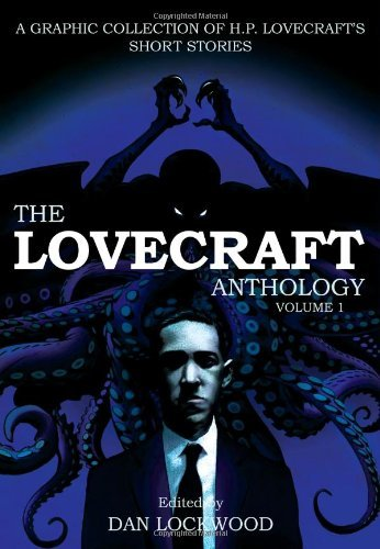 H. P. Lovecraft The Lovecraft Anthology Volume I A Graphic Collection Of H. P. Lovecraft's Short S
