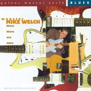 Mike Welch These Blues Are Mine Import Eu