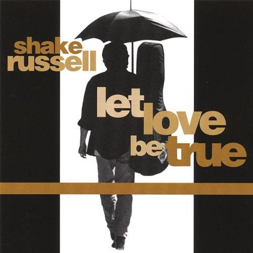 Russell Shake Let Love Be True